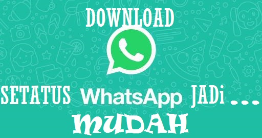 √ 3 Cara Download (Simpan) Status WhatsApp Dengan Mudah
