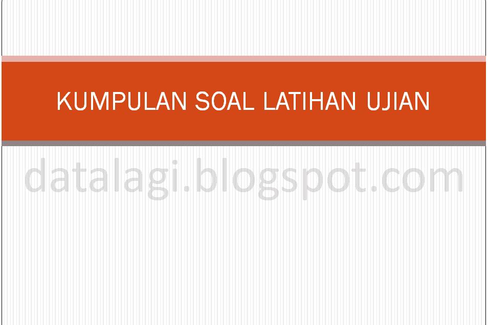 Kumpulan Soal Latihan Ujian Sekolah Sd Mi Bhs Indonesia Ipa Mtk Data Sekolah Madrasah