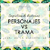 RPE 15: Personajes vs Trama