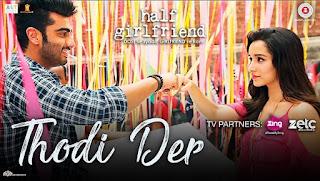 Thodi Der HD Video Song Exclusive Video from movie Half Girlfriend