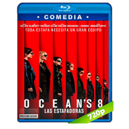 Ocean's 8: Las estafadoras (2018) BRRip 720p Audio Dual Latino-Ingles