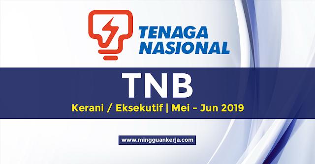 Jawatan Kosong Kerani / Eksekutif di Tenaga Nasional Berhad (TNB) Mei - Jun 2019