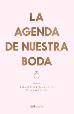 LIBRO - La agenda de nuestra boda Tapa dura  Bodas de Cuento (Planeta - 20 Septiembre 2016)  Edición papel & digital ebook kindle  Comprar en Amazon España