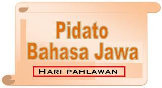 CONTOH PIDATO BAHASA JAWA TERBARU TENTANG HARI PAHLAWAN