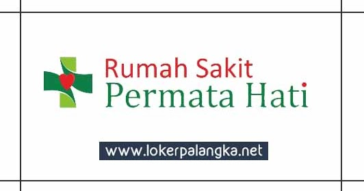 Lowongan Kerja Rumah Sakit Permata Hati Palangka Raya Mei 2019 Lowongan Kerja Kalimantan Tengah
