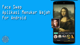Face Swap Aplikasi Tukar Wajah di Android