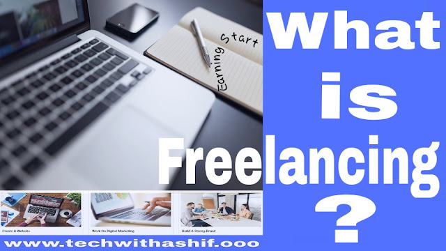 What is Freelancing? And how to earn money from it?