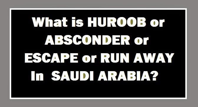 WHAT IS HUROOB ABSCONDER IN SAUDI ARABIA