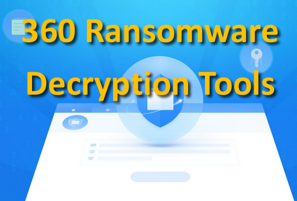 360 Ransomware Decryption Tool 1.0.0.1240 | Desencripta hasta 80 ...