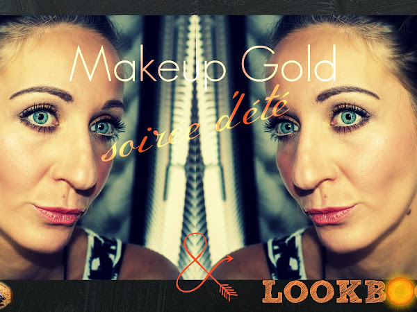 Makeup GOLD soirée d'été ⎟ LOOKBOOK ☼  [Summer edition]