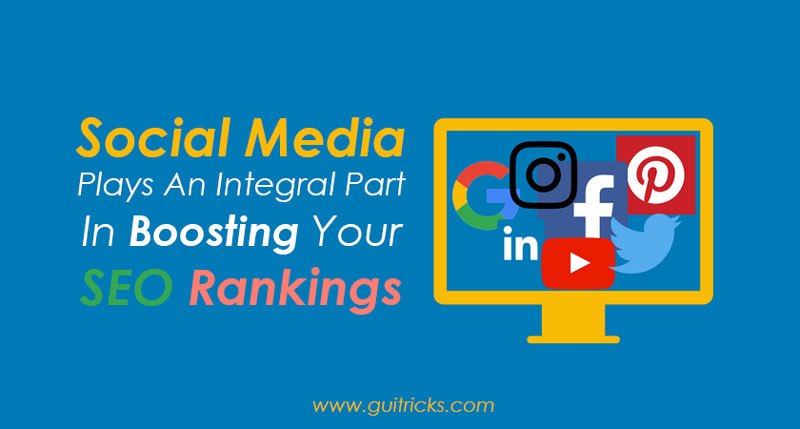 Social Media Plays An Integral Part In Boosting Your SEO Rankings