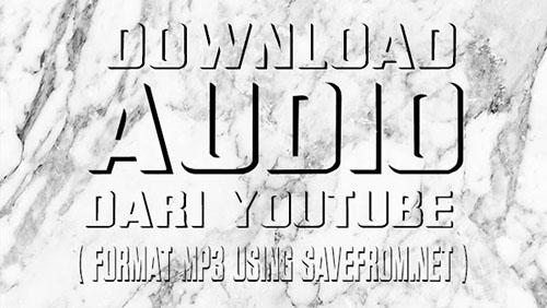 Cara Download Audio dari Youtube (Format MP3)