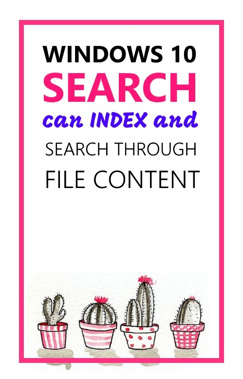 Windows 10 search can index and search through File content