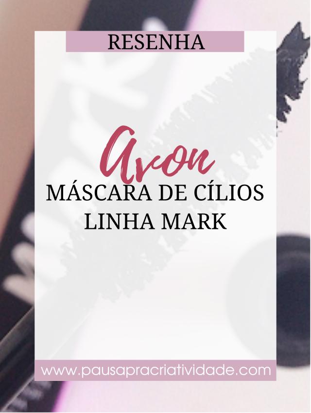 Resenha | Máscara de cílios - Linha mark avon