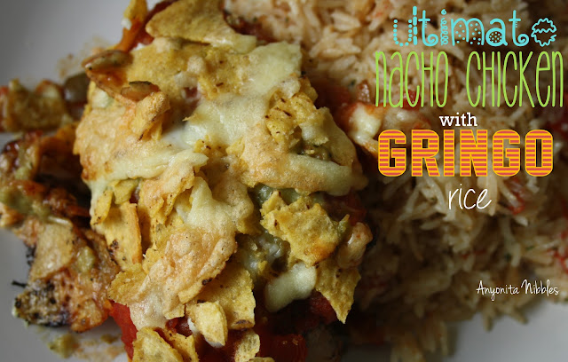 Ultimate Nacho Chicken with Gringo Rice