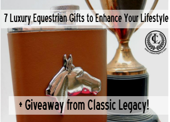 7 Luxury Equestrian Gifts to Enhance Your Lifestyle + Giveaway! (closed)