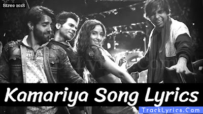kamariya-song-lyrics-stree-nora-fatehi-aastha-gill-divya-kumar-new-song-lyrics