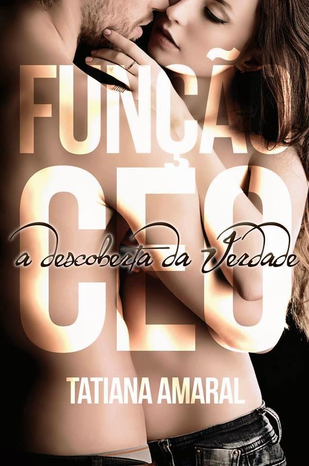 [Resenha] Função CEO - A Descoberta da Verdade - Tatiana Amaral