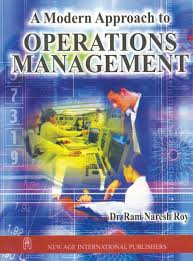 A MODERN APPROACH TO OPERATIONS MANAGEMENT BY DR. RAM NARESH ROY