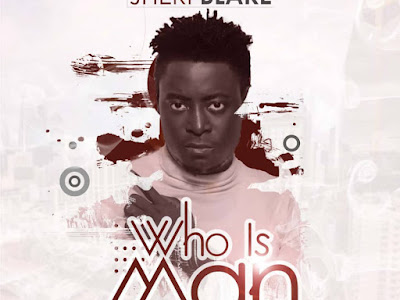 DOWNLOAD MP3: Jheri Blake - Who Is Man? || @Jheriblake
