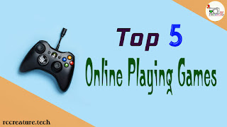 Top 5 Online Playing Games You Should Play ! (2018)