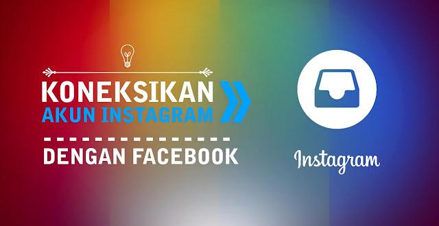 Cara Mengkoneksikan Akun Instagram Dengan Facebook