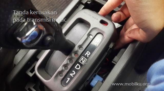 mobil, matic, transmisi, rusak, kerusakan, ciri, tanda, otomatis, perbaikan, memperbaiki, biaya