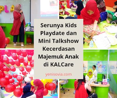 serunya kids playdate dan mini talkshow kecerdasan majemuk anak di KALCare