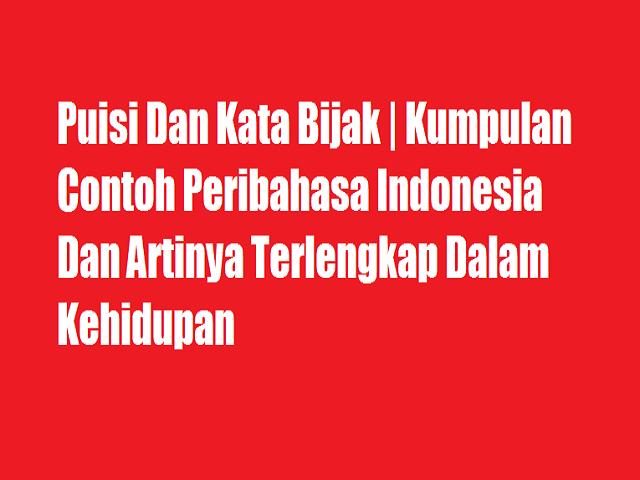 Kumpulan contoh peribahasa indonesia dan artinya terlengkap dalam kehidupan