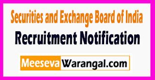Securities and Exchange Board of India (SEBI) Recruitment Notification 2017