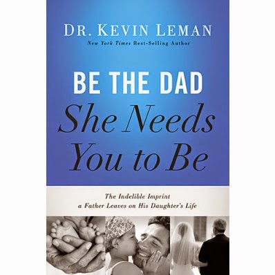 BookReview Be the Dad She Needs You To Be by Dr. Kevin Leman