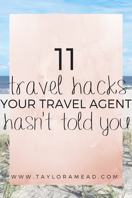 11 Travel Hacks That Your Travel Agent Hasn't Told You - Taylor A Mead