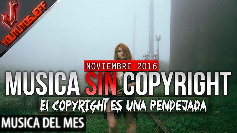Música sin copyright | Noviembre - 2016 | ElCopyrightEsUnaPendejada