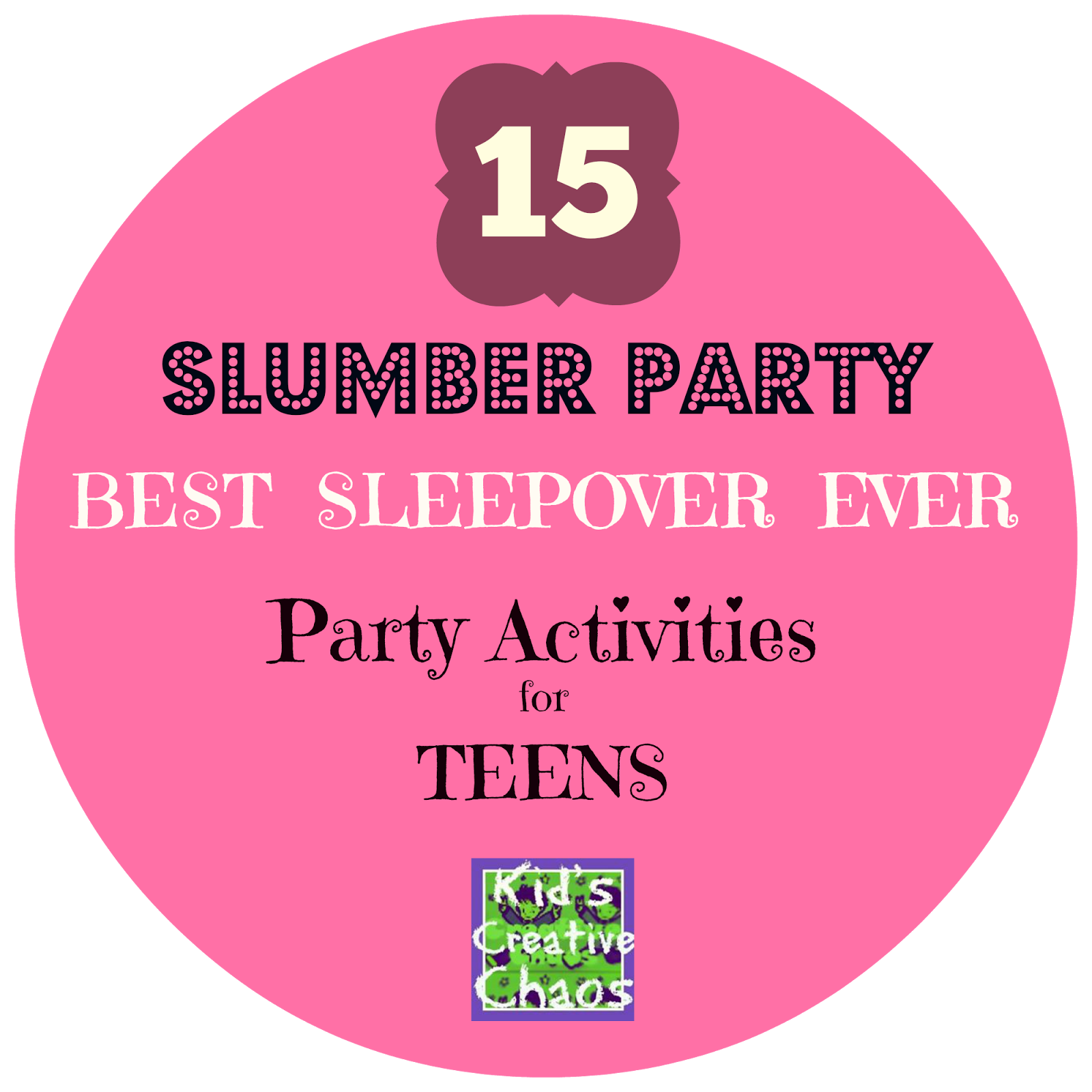Kids Creative Chaos: 15 Slumber Party Games And Activities