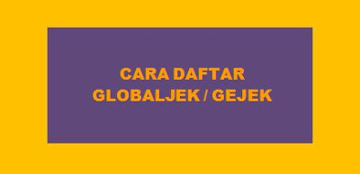 cara daftar globaljek, cara daftar gejek