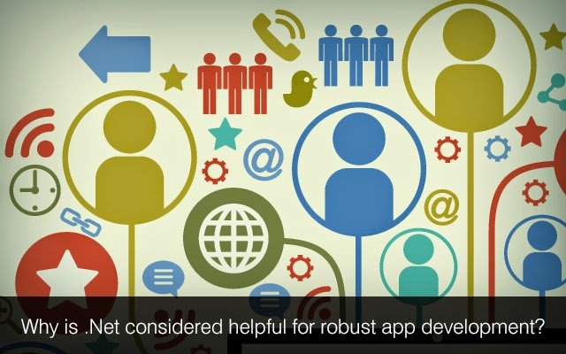 why is net considered helpful for robust app development web