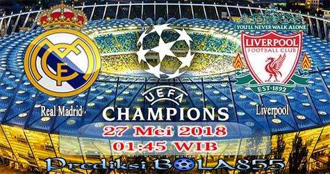 Prediksi Bola855 Real Madrid vs Liverpool 27 Mei 2018