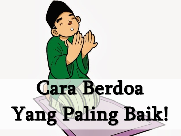 Cara Berdoa Yang Paling Baik!