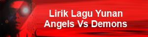 Lirik Lagu Yunan - Angels Vs Demons