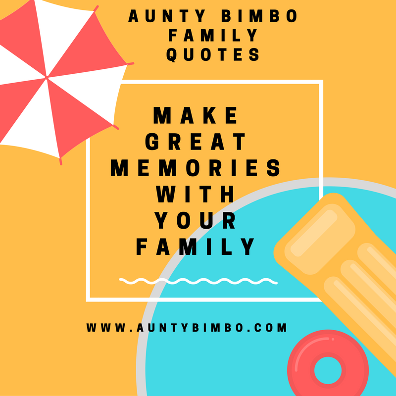 Family Quotes; Make Great Memories With Your Family