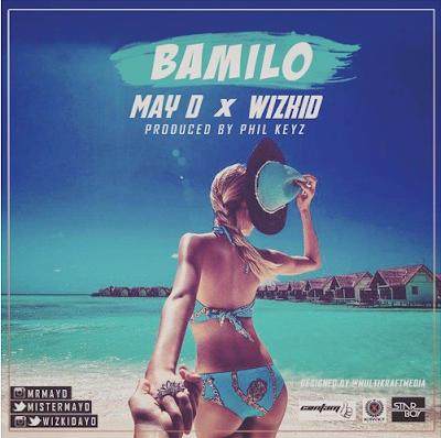 Download May D - 'Bamilo' ft Wizkid