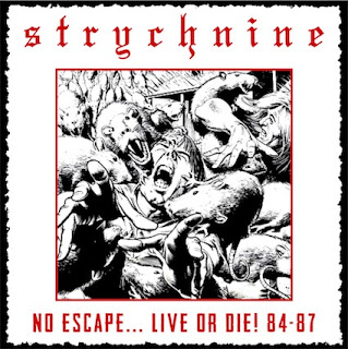 "H συλλογή των Strychnine ""No Escape... Live Or Die! 84-87"""