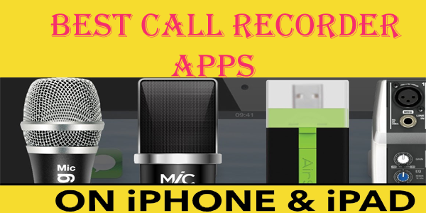 Best Call Recorder Apps For iPhone/ipad