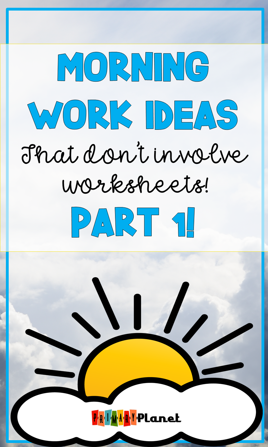 8 Morning Works Ideas (Part 1)  for 1st, 2nd, or 3rd grade that don't involve worksheets! These fun morning work routines will help you set the tone for your day! You will also find ideas for morning work tubs, free activities, and even some paperless bell ringer choices!  Most ideas are little to no prep! Morning Work ideas for Reading, Writing, Math, Book Shopping, and Computers!  Don't forget to save and grab your freebies!  #morningwork #teachers #primaryplanet