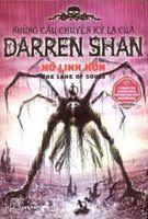 Những Câu Chuyện Kỳ Lạ Của Darren Shan Tập 10: Hồ Linh Hồn - Darren Shan
