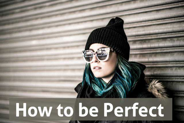 how-to-be-perfect