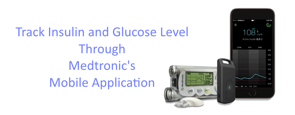 Diabetes: Track your Insulin Level with Medtronic's Mobile ...