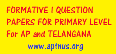 FORMATIVE I QUESTION PAPERS FOR PRIMARY LEVEL For AP and TELANGANA