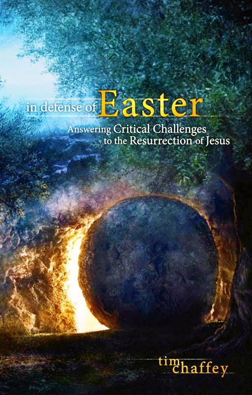 In Defense of Easter: Answering Critical Challenges to the Resurrection of Jesus, written by Tim Chaffey
