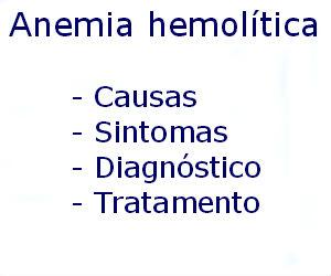 Anemia hemolítica causas sintomas diagnóstico tratamento prevenção riscos complicações